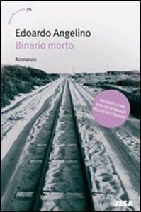 Binario morto di Edoardo Angelino
