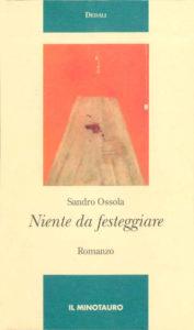 Niente da festeggiare di Sandro Ossola, il Minotauro