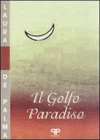 Il Golfo Paradiso di Laura De Palma