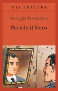 Pericle il Nero di Giuseppe Ferrandino