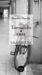 Tornando a casa di Sandro Ossola