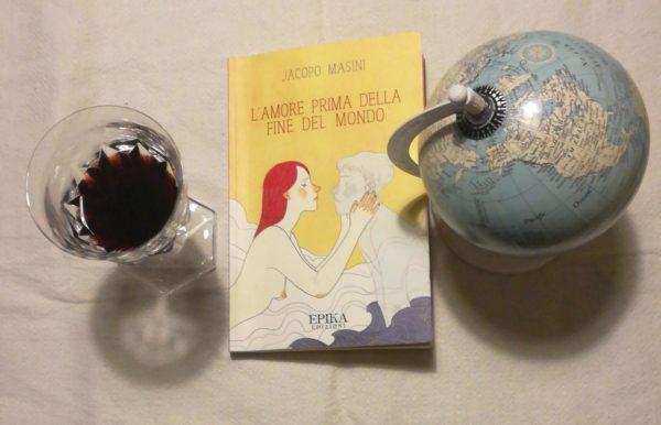 L'amore prima della fine del mondo di Jacopo Masini