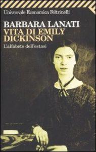 Vita di Emily Dickinson di Barbara Lanati