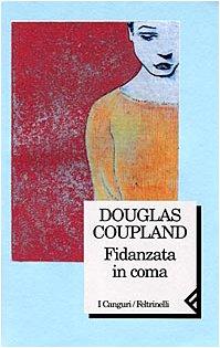 Fidanzata in coma di Douglas Coupland