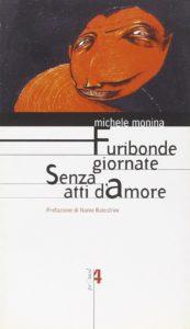 Furibonde giornate senza atti d'amore di Michele Monina