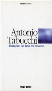 Marconi, se ben mi ricordo di Antonio Tabucchi