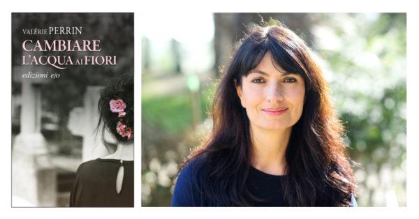 Cambiare l'acqua ai fiori di Valérie Perrin
