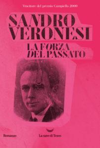 La forza del passato di Sandro Veronesi
