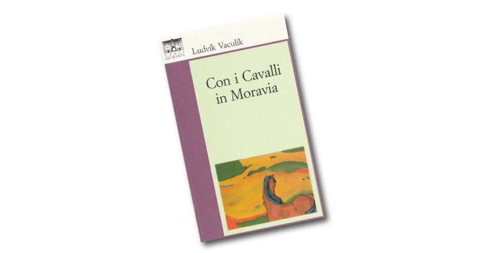 Con i Cavalli in Moravia di Ludvík Vaculík